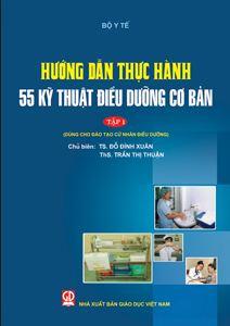 Sách Hướng dẫn thực hành 55 kỹ thuật điều dưỡng cơ bản