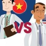 Con đường trở thành bác sĩ của sinh viên Y Việt Nam & Mỹ